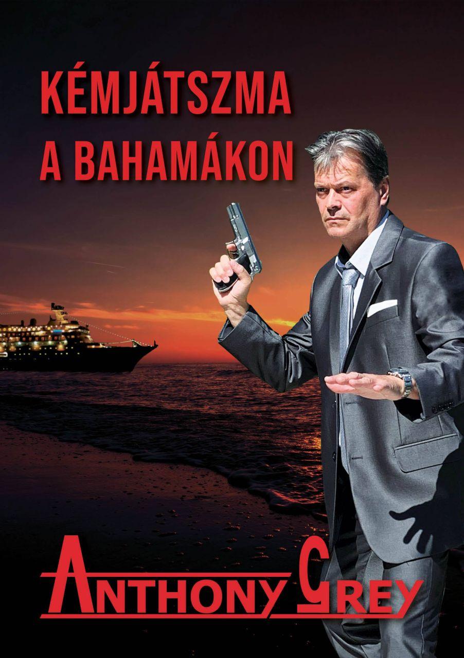 Anthony Grey: Kémjátszma a Bahamákon
